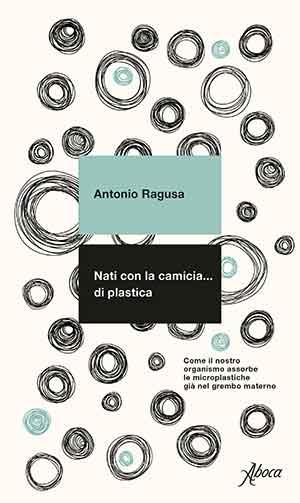 Nati con la camicia di plastica - Antonio Ragusa